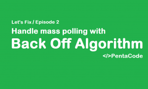 Handle mass polling with Back Off Algorithm