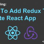 Create React App With Redux