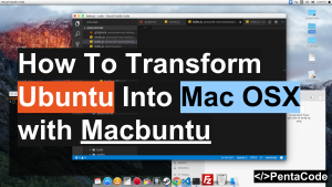How To Transform Ubuntu Into MacOSX with MacBuntu