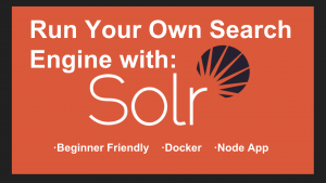 Run Your Own Search Engine With Apache Solr