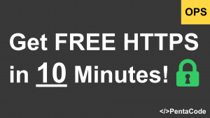 Get FREE HTTPS in 10 Minutes!