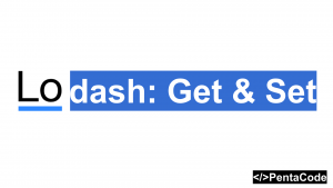 Lodash Get and Set