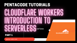 Cloudflare Workers - an introduction to Serverless - Part 1